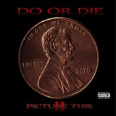Do or Die: Picture This 2 [Bonus Tracks] [PA] *