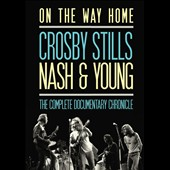 Crosby, Stills, Nash & Young: On the Way Home [Documentary]