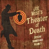 Joe West (Engineer): Joe West's Theater of Death Official Soundtrack, Vol. 1