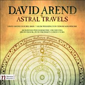 David Arend: Astral Travels / David Arend, double bass; Salim Washington, saxophone; Moravian PO, Vronsky, Petrdlik