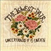 The Lowest Pair: Uncertain as It Is Uneven [Digipak]