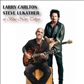 Larry Carlton/Steve Lukather: At Blue Note Tokyo *