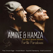 Amine & Hamza: The Band Beyond Borders: Fertile Paradoxes [3/31]