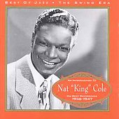 Nat King Cole: His Best Recordings: 1936-1947