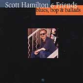 Scott Hamilton: Blues Bop & Ballads