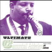 Cannonball Adderley: Ultimate Cannonball Adderley