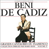Beni de C&#225;diz: Great Flamenco Singers, Vol. 17