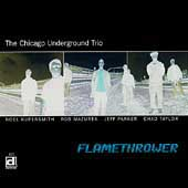 Chicago Underground Trio: Flamethrower