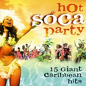 Various Artists: Hot Soca Party: 20 Giant Caribbean Hits
