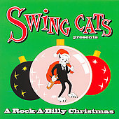 Swing Cats: Swing Cats Presents a Rock-A-Billy Christmas