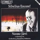 Sibelius Encore! / Neeme J&#228;rvi, Gothenberg Symphony Orch
