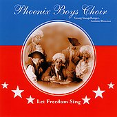 Let Freedom Sing / Stangelberger, Phoenix Boys Choir