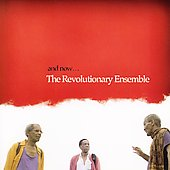 Revolutionary Ensemble: And Now...