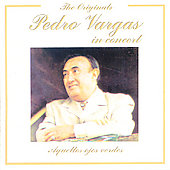 Pedro Vargas: In Concert: Aquellos Ojos Verdes