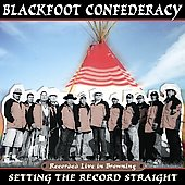 Blackfoot Confederacy: Setting the Record Straight