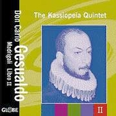 Gesualdo: Madrigali Libro II / The Kassiopeia Quintet