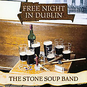 The Stone Soup Band: Free Night in Dublin