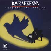Dave McKenna: Shadows 'N Dreams