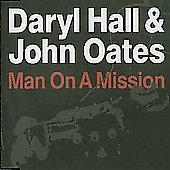Daryl Hall & John Oates: Man On A Mission [Single]