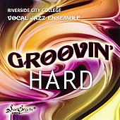 Riverside Community College Jazz Band: Groovin Hard *