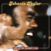 Johnnie Taylor: Live at the Summit Club
