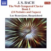 Bach: The Well-Tempered Clavier Book 1 / Luc Beauséjour