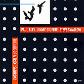 Jimmy Giuffre 3: The Life of a Trio: Saturday [Remaster]