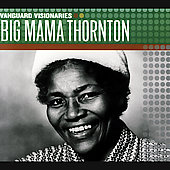 Big Mama Thornton: Vanguard Visionaries *