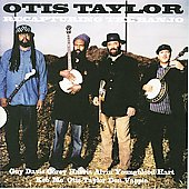 Otis Taylor: Recapturing the Banjo