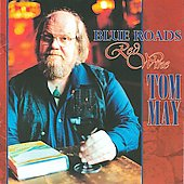 Tom May (Folk): Blue Roads, Red Wine *