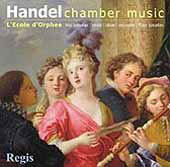 Handel: Chamber Music / L'Ecole d'Orph&eacute;e