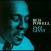 Bud Powell: Jazz Giant