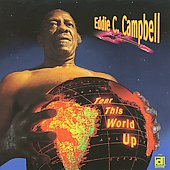 Eddie C. Campbell: Tear This World Up *