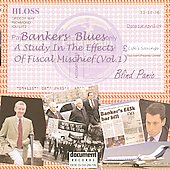 Various Artists: Bankers Blues: A Study in the Effects of Fiscal Mischief, Vol. 1