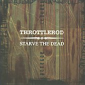 Throttlerod: Starve The Dead [Single]