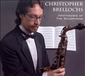 Christopher Brellochs: Apotheosis of the Saxophone
