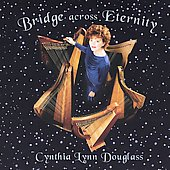 Cynthia Lynn Douglass: Bridge Across Eternity *