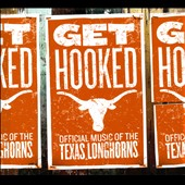 Various Artists: Get Hooked: Official Music of the Texas Longhorns [Digipak]