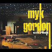 Myk Gordon: Set Free [Digipak] *