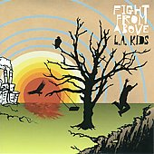 Fight from Above: L.A. Kids [Digipak]