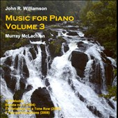 John Williamson: Music for Piano, Vol. 3