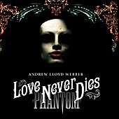 Love Never Dies - Cast Recording [Deluxe Edition] [CD/DVD]