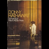 Donny Hathaway: Someday We'll All Be Free