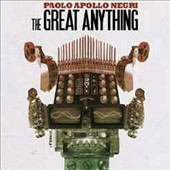 Paolo Apollo Negri: The  Great Anything