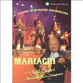 Nati Cano's Mariachi Los Camparos: The  Sounds of Mariachi: Lessons in Mariachi Performance [DVD]