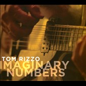 Tom Rizzo: Imaginary Numbers