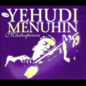 Yehudi Menuhin: Masterpieces