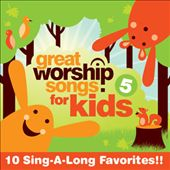 Great Worship Songs Kids Praise Band: Great Worship Songs for Kids, Vol. 5 *