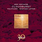 Eric Whitacre: Cloudburst and Other Choral Works