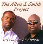 The Allen & Smith Project: It's Gonna Be Alright
